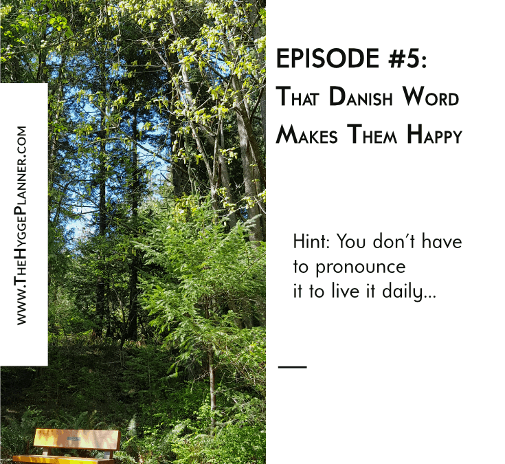 Episode 5: The Danish Word to be happy