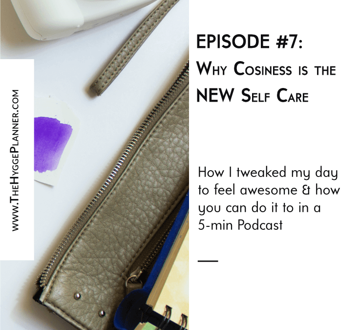 Episode 7: Why Cosiness is the new self-care