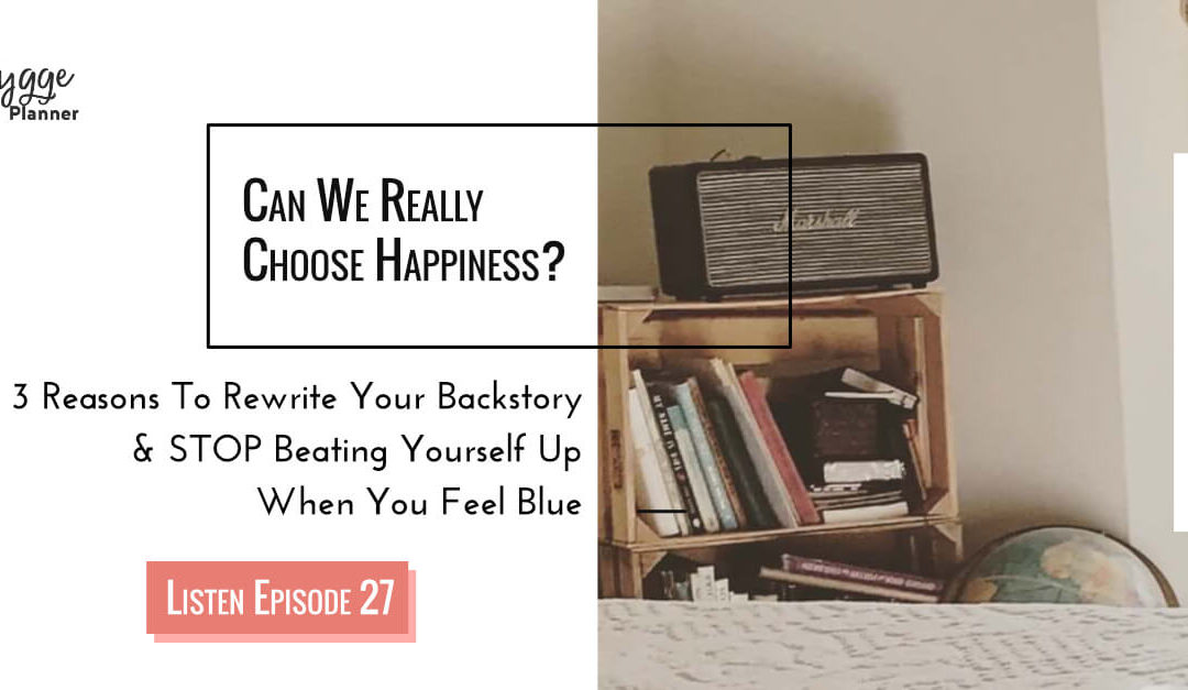 Episode 27: Can We Completely Choose Happiness?