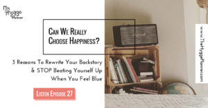 choose happiness, hygge and happiness, how to be happy and hygge, have a hygge happiness