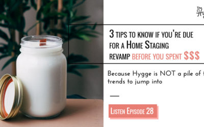 Episode 28: Home Staging revamp before you spent $$$