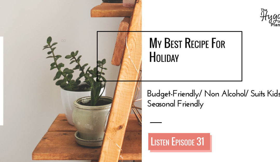 Episode 31: My Best Recipe For Holiday