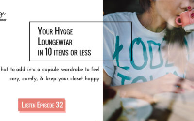 Episode 32: 10-item Hygge Loungewear