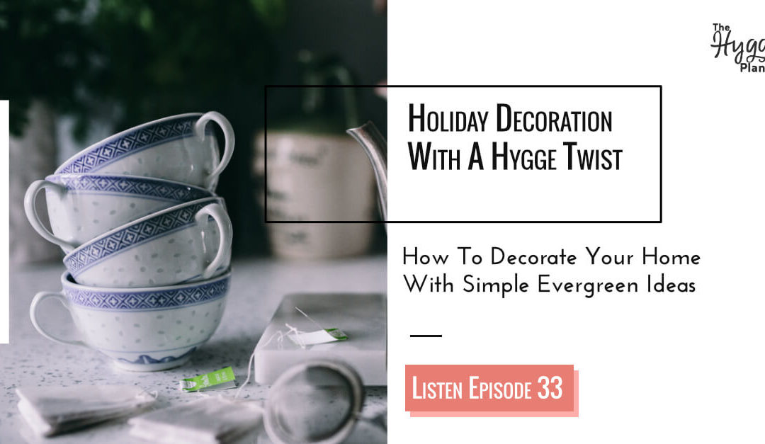 Episode 33: Hygge Decoration For Home
