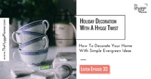 Hygge decoration for home with a little danish twist