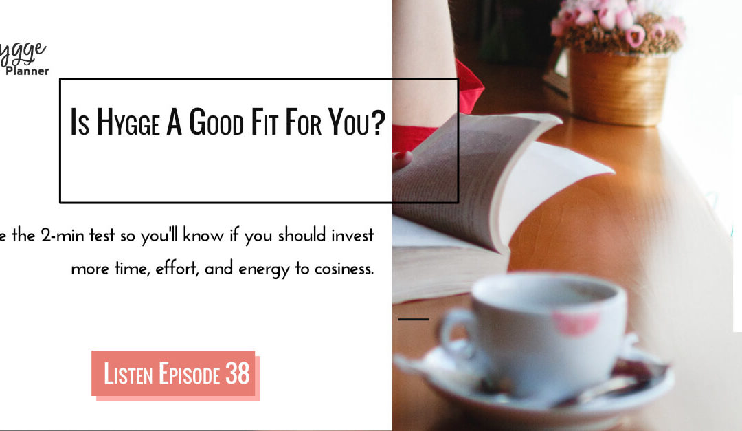Episode 38: Is Hygge A Good Fit For You?