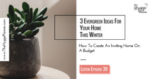 evergreen ideas for home, hygge home ideas, home tips for decoration, frugal decoration for home