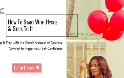 Episode 40:  Satisfying Hygge Ideas For Beginners