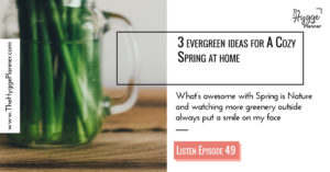 sustainable ideas for hygge at home, evergreen cosiness, home decoration for spring